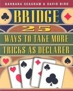 25 Ways to Take More Tricks as Declarer