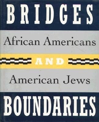 Bridges and Boundaries: African Americans and American Jews als Buch