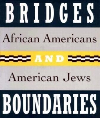 Bridges and Boundaries: African Americans and American Jews als Taschenbuch