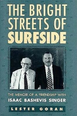 The Bright Streets of Surfside: The Memoir of a Friendship with Isaac Bashevis Singer als Buch