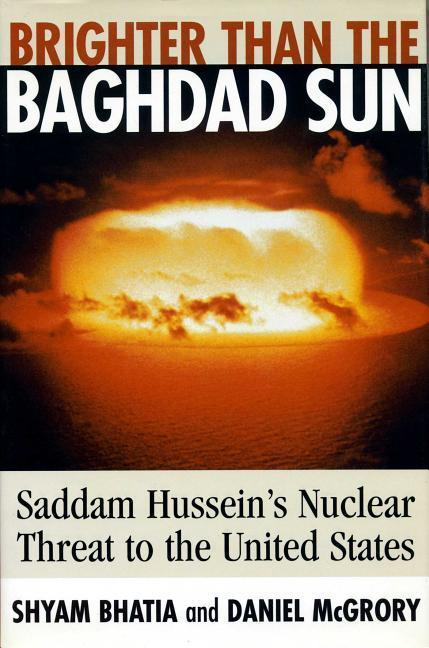 Brighter Than the Baghdad Sun: Saddam Hussein's Nuclear Threat to the United States als Buch