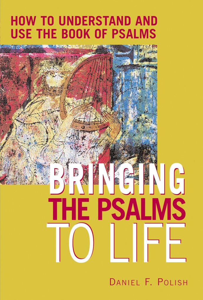 Bringing the Psalms to Life: How to Understand and Use the Book of Psalms als Taschenbuch