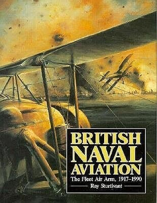 British Naval Aviation: The Fleet Air Arm, 1917-1990 als Buch