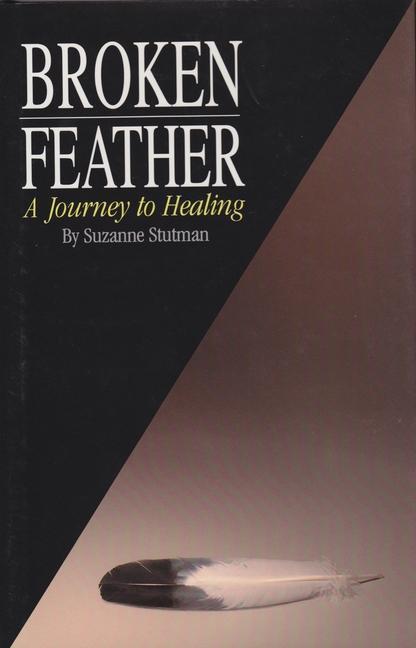 Broken Feather: A Journey to Healing als Buch
