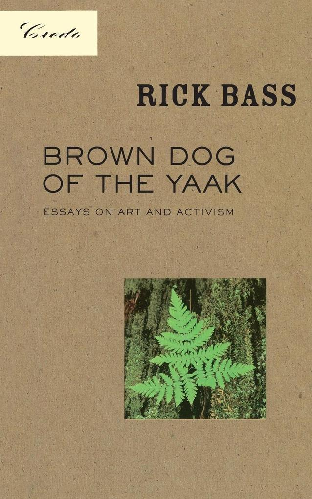 Brown Dog of the Yaak: Essays on Art and Activism als Taschenbuch