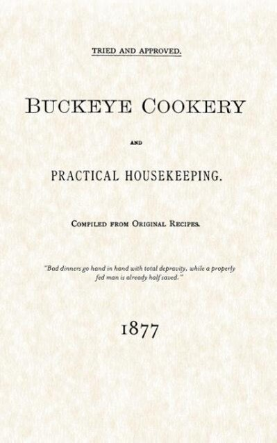 Buckeye Cookery and Practical Housekeeping: Tried and Approved, Compiled from Original Recipes als Taschenbuch