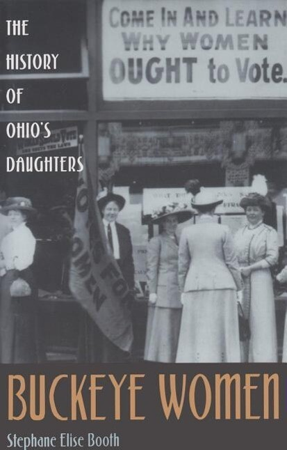 Buckeye Women: History of Ohio's Daughters als Taschenbuch