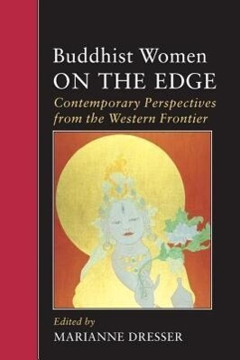 Buddhist Women on the Edge: Contemporary Perspectives from the Western Frontier als Taschenbuch