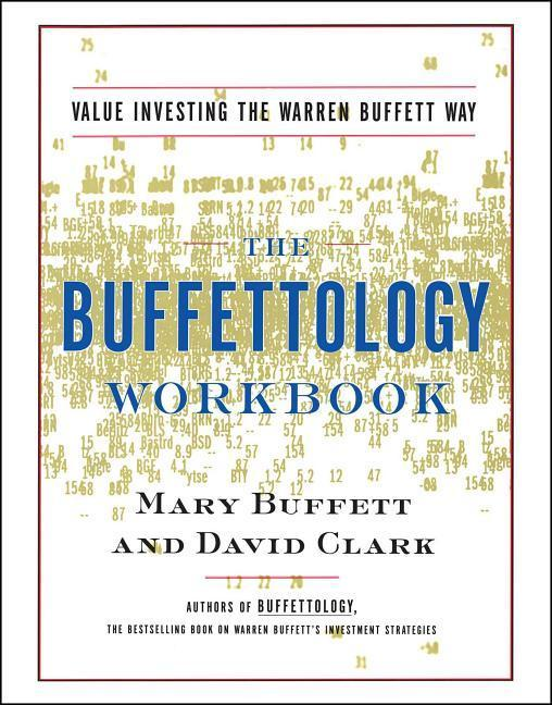 The Buffettology Workbook: The Proven Techniques for Investing Successfully in Changing Markets That Have Made Warren Buffett the World's Most Fa als Taschenbuch
