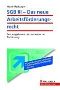 SGB III - Das neue Arbeitsförderungsrecht