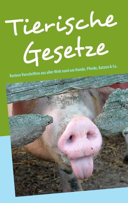 Tierische Gesetze als Buch von Martina Berg