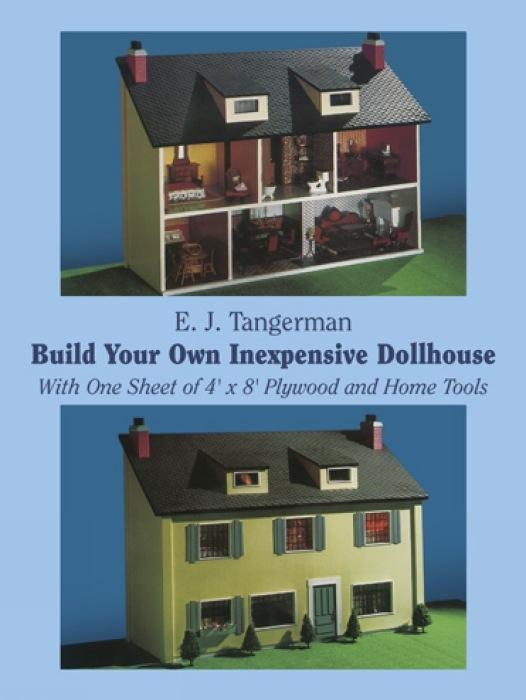 Build Your Own Inexpensive Dollhouse: With One Sheet of 4'x 8' Plywood and Home Tools als Taschenbuch