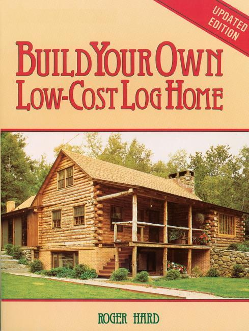 Build Your Own Low Cost Log Home als Taschenbuch