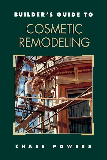 Builder's Guide to Cosmetic Remodeling als Taschenbuch