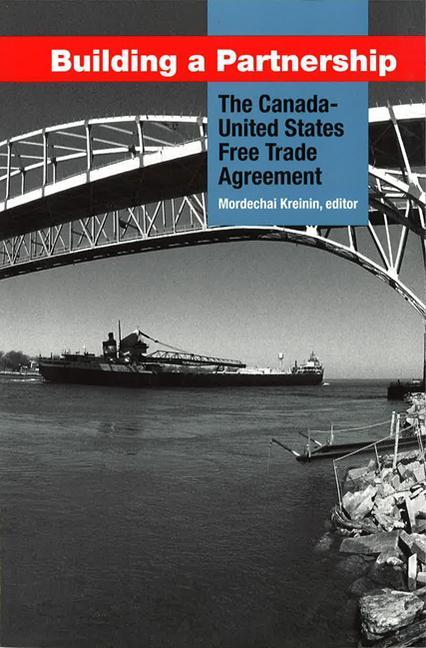 Building a Partnership: The Canada-United States Free Trade Agreement als Taschenbuch