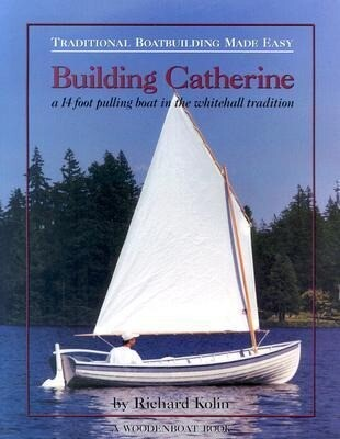 Building Catherine: A 14 Foot Pulling Boat in the Whitehall Tradition als Taschenbuch