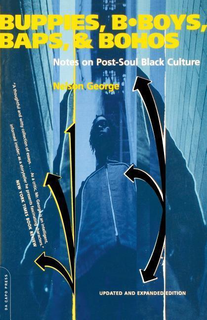 Buppies, B-Boys, Baps, & Bohos: Notes on Post-Soul Black Culture als Taschenbuch
