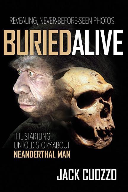 Buried Alive: The Startling Truth about Neanderthal Man als Taschenbuch