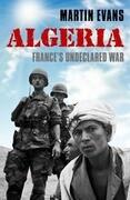 Algeria: France's Undeclared War