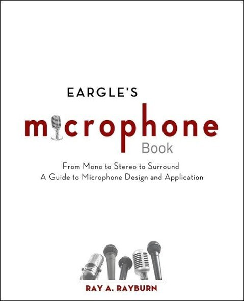 Eargle´s The Microphone Book als Buch von Ray R...