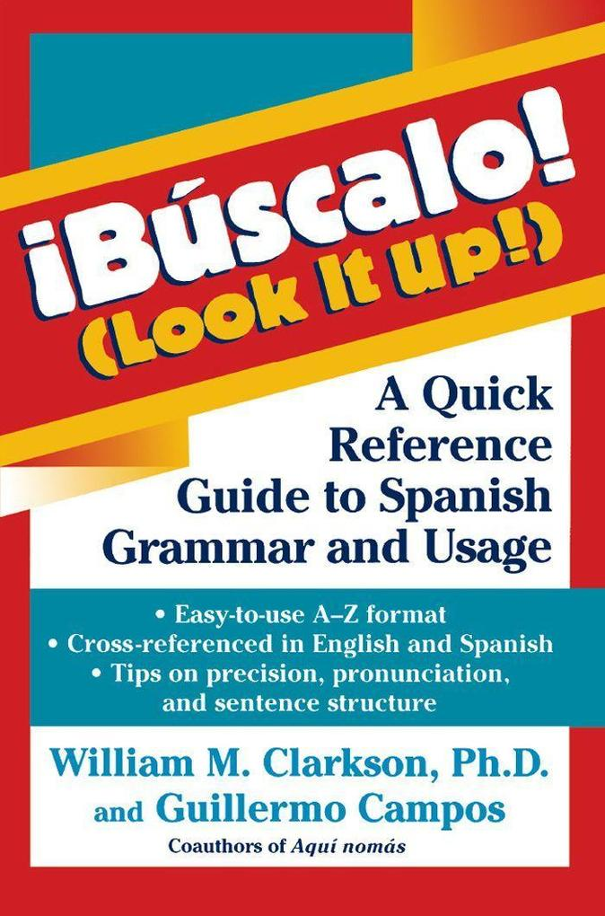 !Buscalo! (Look It Up!): A Quick Reference Guide to Spanish Grammar and Usage als Taschenbuch