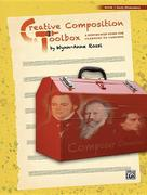Creative Composition Toolbox, Bk 1: A Step-By-Step Guide for Learning to Compose