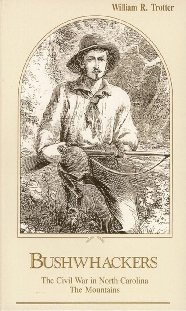 Bushwhackers: The Civil War in North Carolina: The Mountains als Taschenbuch