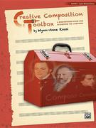 Creative Composition Toolbox, Bk 3: A Step-By-Step Guide for Learning to Compose