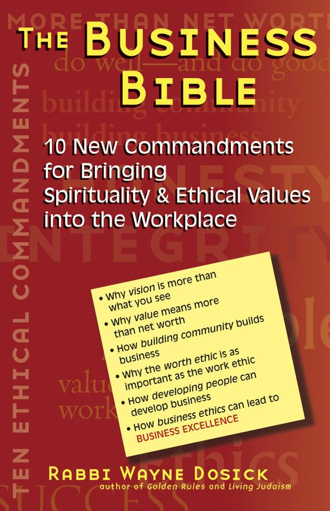 The Business Bible: 101 New Commandments for Bringing Spirituality & Ethical Values Into the Workplace als Taschenbuch