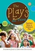 The Play's the Thing: Teachers' Roles in Children's Play
