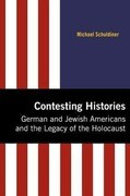Contesting Histories: German and Jewish Americans and the Legacy of the Holocaust