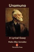 Unamuno: A Lyrical Essay.