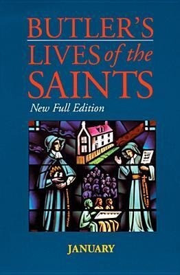 Butler's Lives of the Saints: January: New Full Edition als Buch