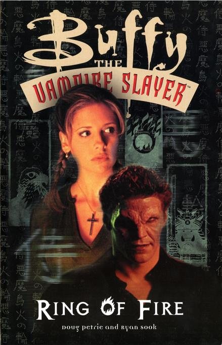 Buffy the Vampire Slayer: Ring of Fire als Taschenbuch