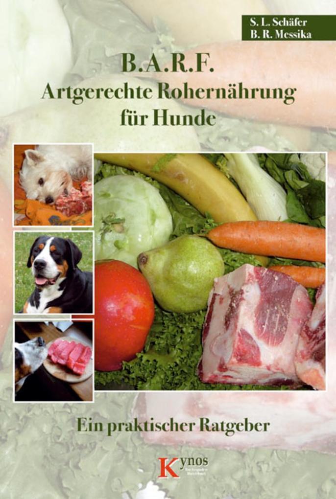 B.A.R.F. - Artgerechte Rohernährung für Hunde a...
