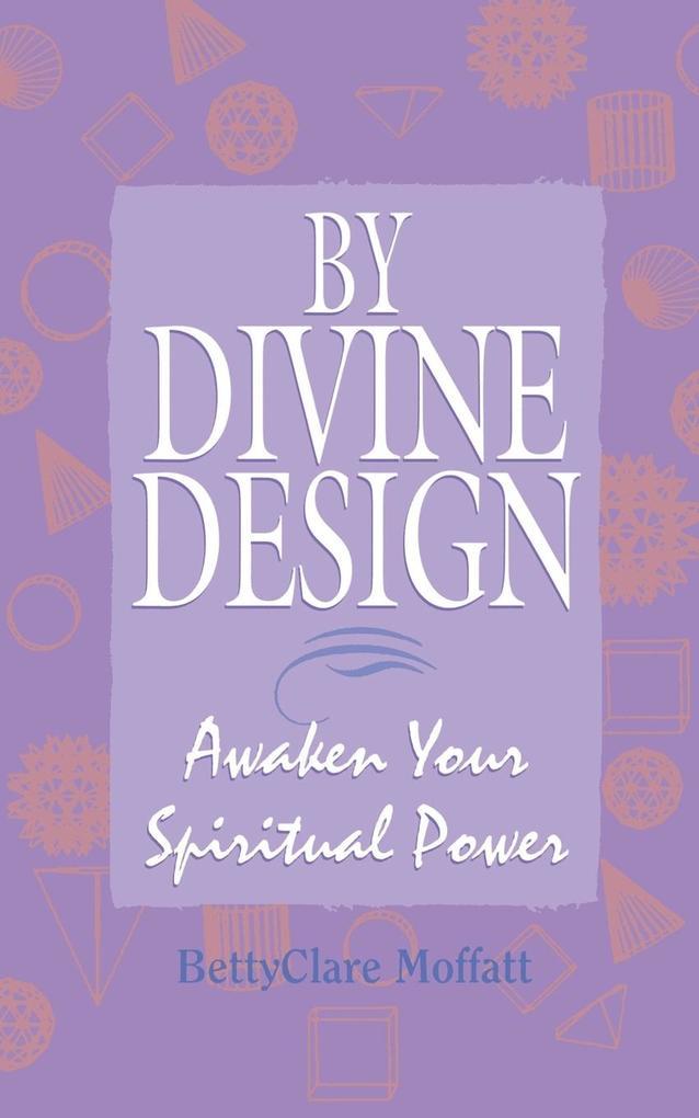 By Divine Design: Awaken Your Spiritual Power als Taschenbuch