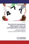 The Art of movement; Alternative ways to conceptualize concepts