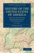 History of the United States of America (1801 1817): Volume 9: During the Second Administration of James Madison 3