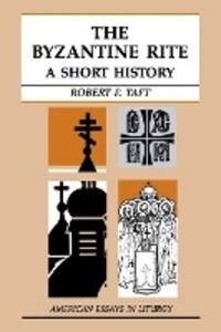 The Byzantine Rite: A Short History als Taschenbuch