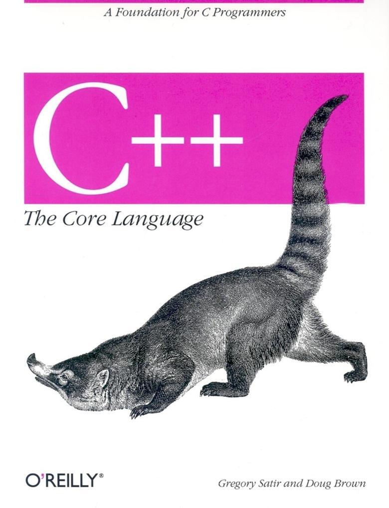 C++ the Core Language: A Foundation for C Programmers als Taschenbuch