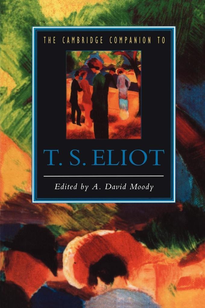The Cambridge Companion to T. S. Eliot als Buch