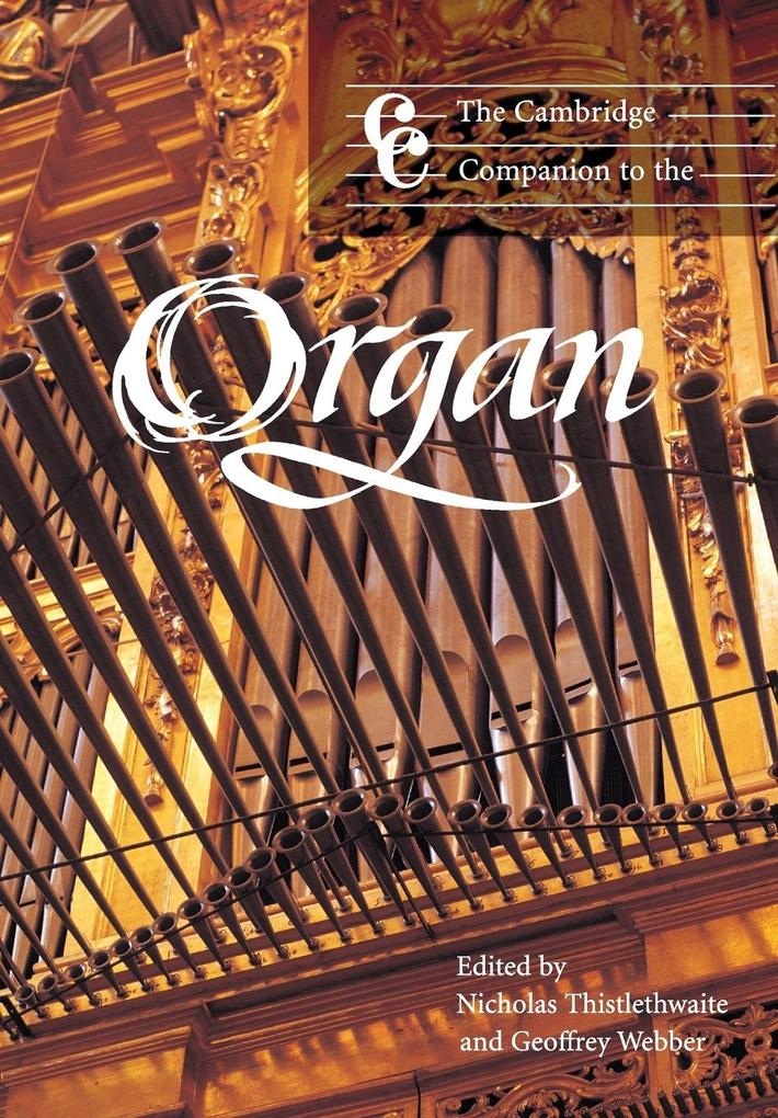 The Cambridge Companion to the Organ als Buch