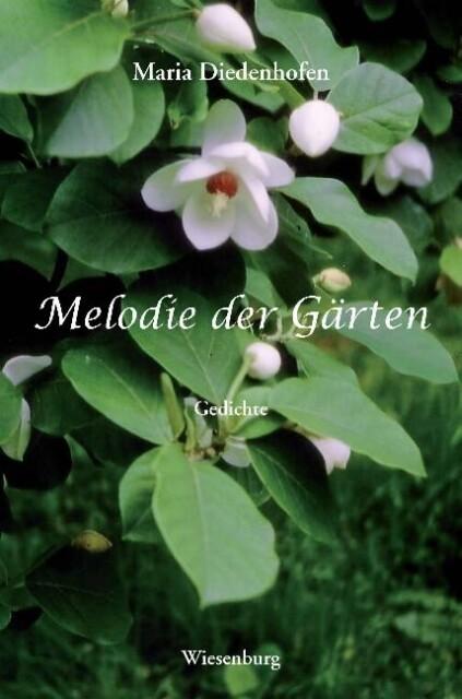 Melodie der Gärten als Buch von Maria Diedenhofen