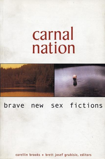 Carnal Nation: Brave New Sex Fictions als Taschenbuch