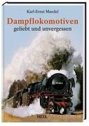 Dampflokomotiven geliebt und unvergessen