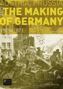 Austria, Prussia and The Making of Germany