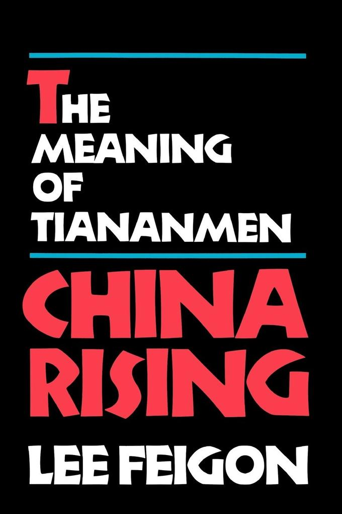 China Rising: The Meaning of Tainanmen als Taschenbuch