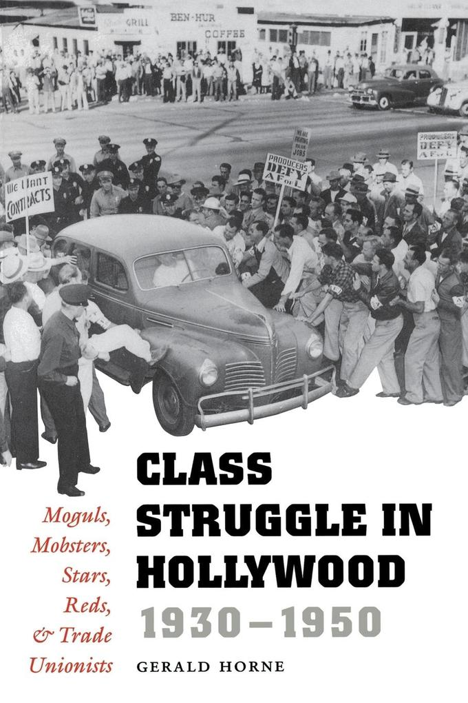 Class Struggle in Hollywood, 1930-1950: Moguls, Mobsters, Stars, Reds, and Trade Unionists als Taschenbuch