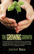 The Growing Growth: Moving Location Is a Frequent Human Experience. to Keep One's Faith in a New Environment Can Be Stressful. This Book I