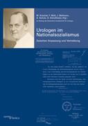Urologen im Nationalsozialismus. Band 1